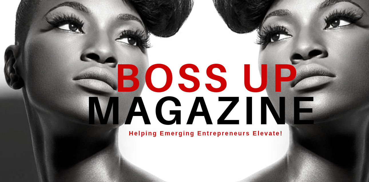 Boss Up Magazine ®